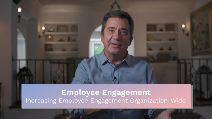 Employee Engagement: Increasing Employee Engagement Organization-Wide
