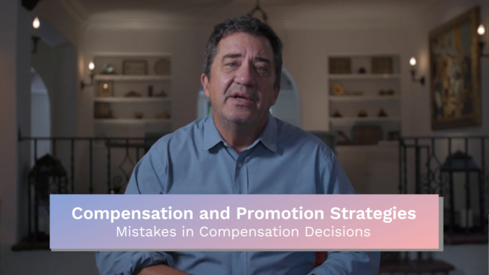 Compensation & Promotion: Mistakes in Compensation Decisions